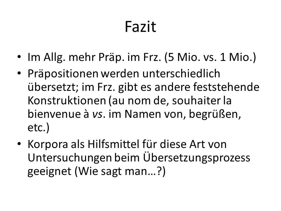 Fazit Im Allg.mehr Präp. im Frz. (5 Mio. vs.