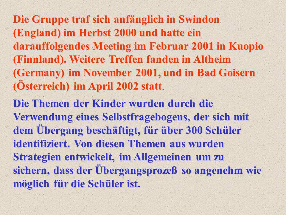 Die Gruppe traf sich anfänglich in Swindon (England) im Herbst 2000 und hatte ein darauffolgendes Meeting im Februar 2001 in Kuopio (Finnland).