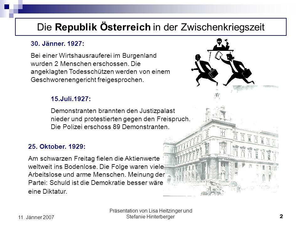 Präsentation von Lisa Heitzinger und Stefanie Hinterberger2 11. Jänner 2007 Die Republik Österreich in der Zwischenkriegszeit 30. Jänner. 1927: Bei ei