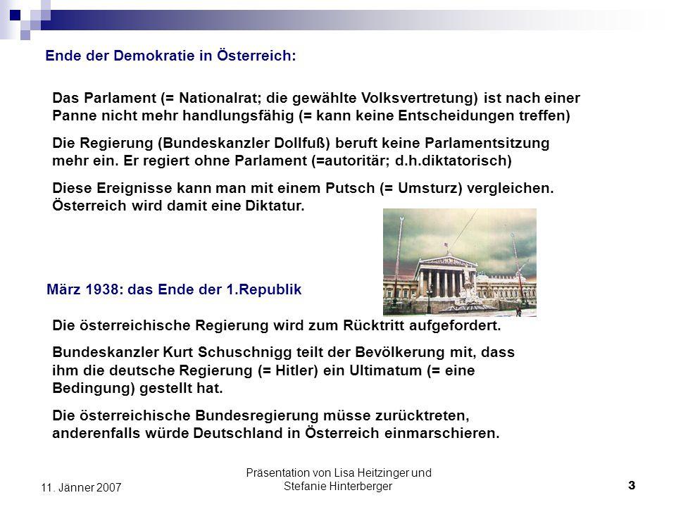 Präsentation von Lisa Heitzinger und Stefanie Hinterberger3 11. Jänner 2007 Ende der Demokratie in Österreich: Das Parlament (= Nationalrat; die gewäh