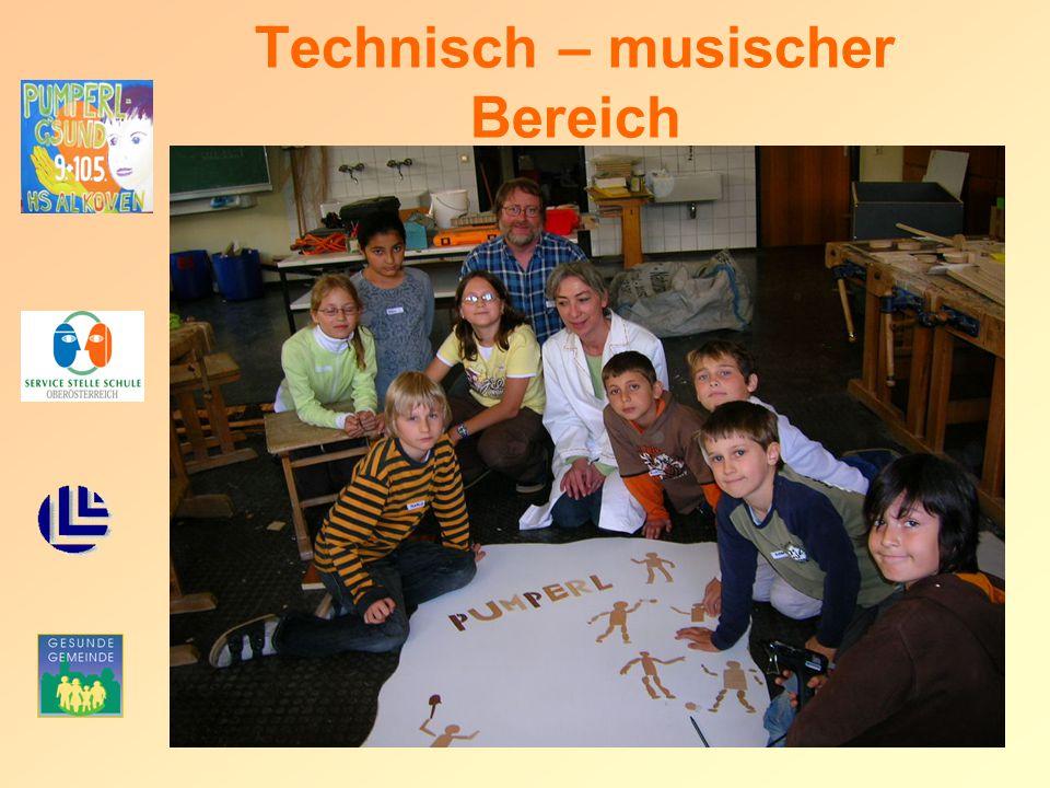 Technisch – musischer Bereich