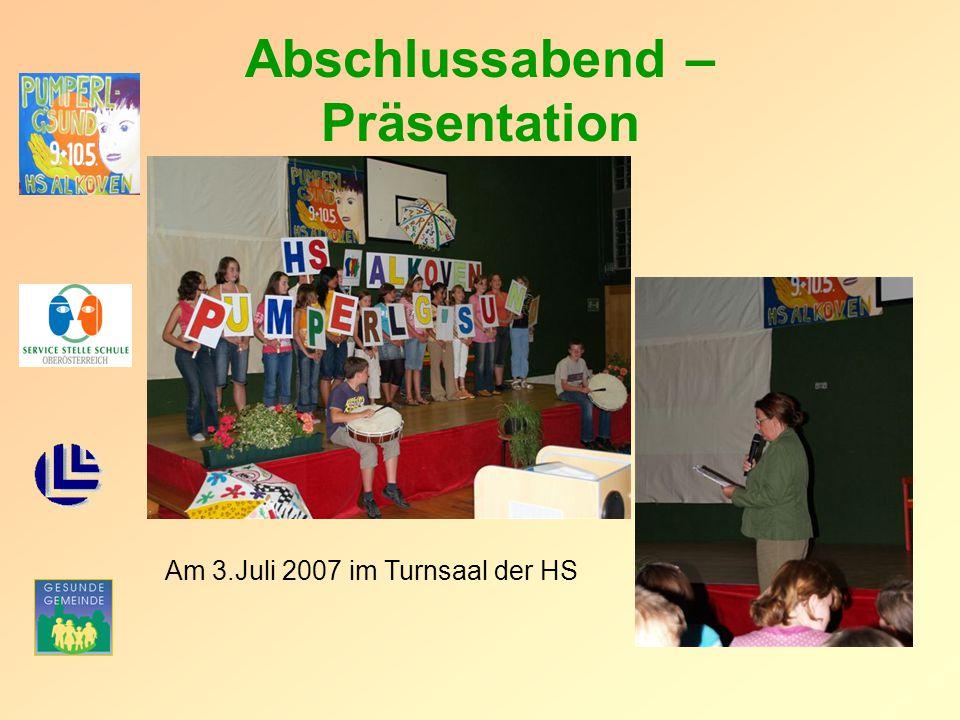 Abschlussabend – Präsentation Am 3.Juli 2007 im Turnsaal der HS
