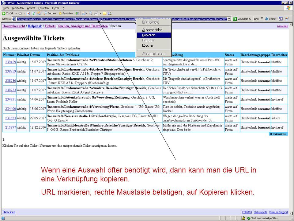 Wenn eine Auswahl öfter benötigt wird, dann kann man die URL in eine Verknüpfung kopieren.