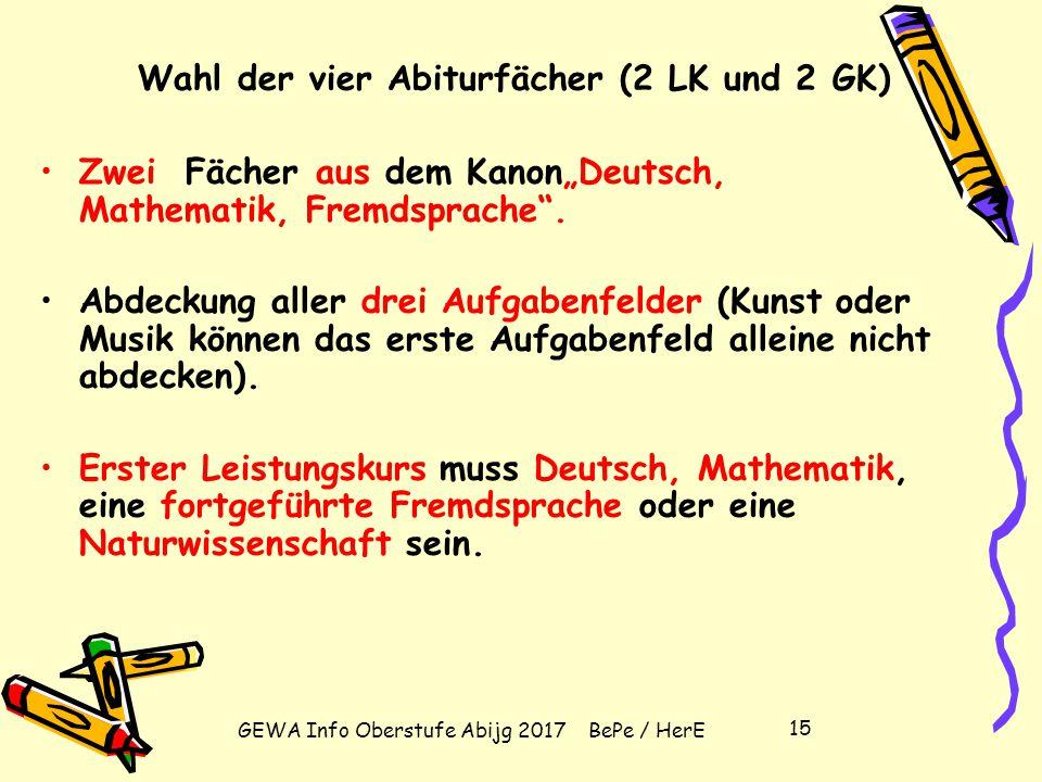 GEWA Info Oberstufe Abijg 2017 BePe / HerE 14 Zentrale Klausuren am Ende der Einführungsphase  Deutsch, Mathematik  2. Klausur im 2. Halbjahr 