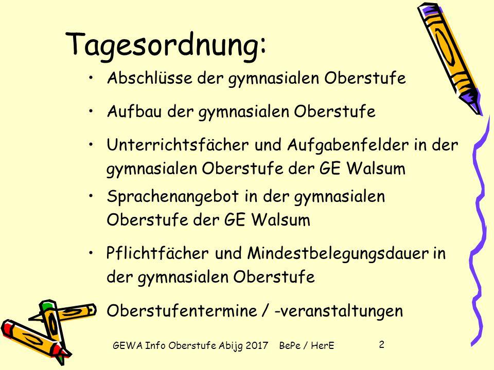 GEWA Info Oberstufe Abijg 2017 BePe / HerE 1 HERZLICH WILLKOMMEN ZUR OBERSTUFEN- INFORMATION
