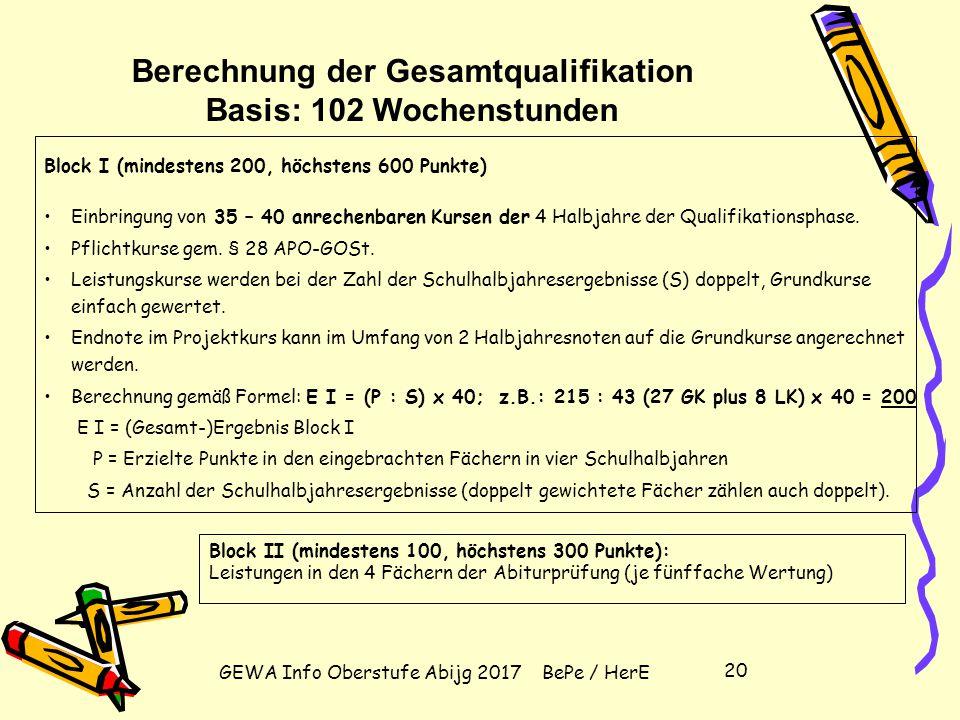 GEWA Info Oberstufe Abijg 2017 BePe / HerE 19 Schullaufbahnbeispiel 2 – Fremdsprachlicher Schwerpunkt EinführungsphaseAbiturf ach Q1Q2 Anzahl der anre