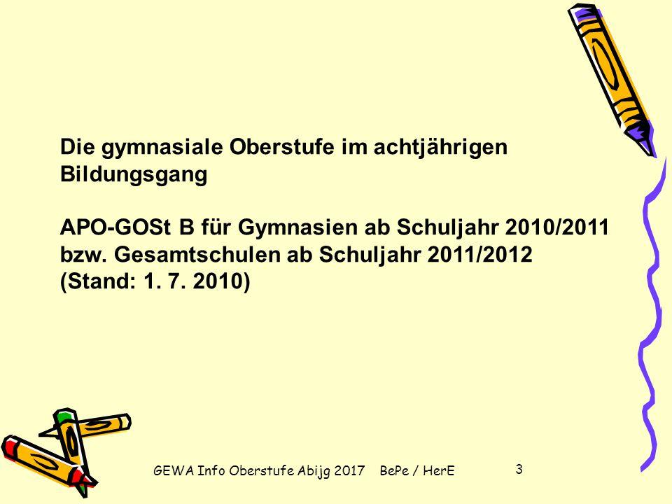 GEWA Info Oberstufe Abijg 2017 BePe / HerE 2 Tagesordnung: Abschlüsse der gymnasialen Oberstufe Aufbau der gymnasialen Oberstufe Unterrichtsfächer und