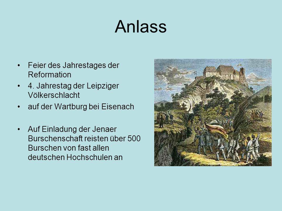 Anlass Feier des Jahrestages der Reformation 4. Jahrestag der Leipziger Völkerschlacht auf der Wartburg bei Eisenach Auf Einladung der Jenaer Burschen