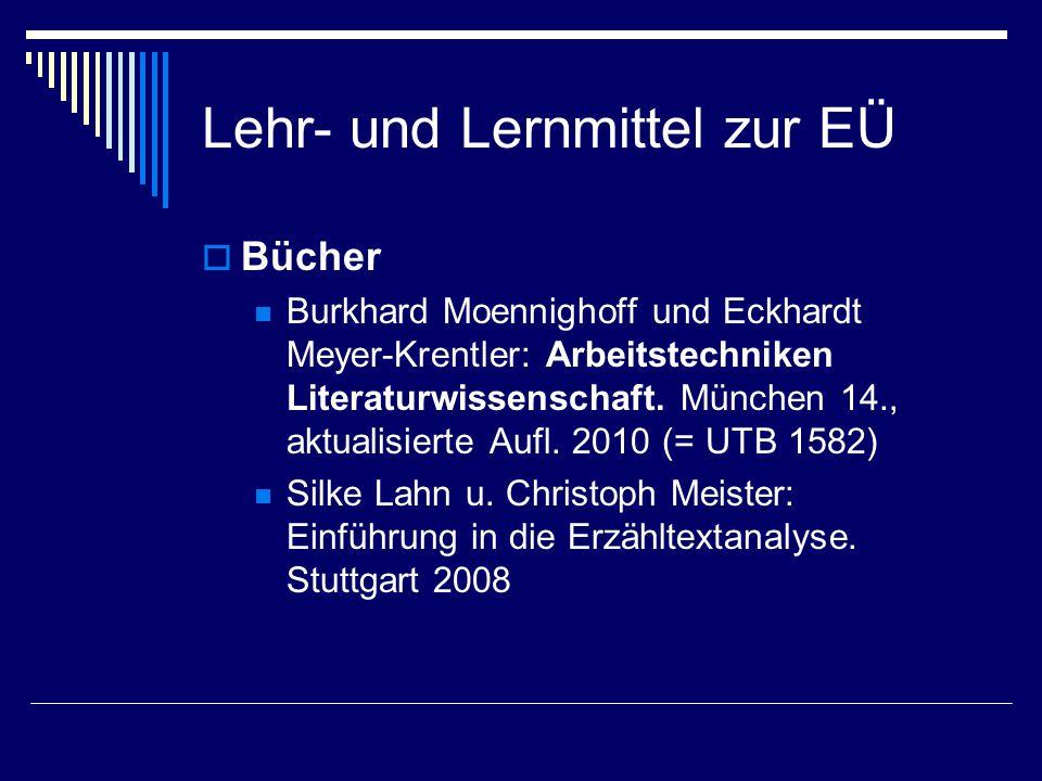 Lehr- und Lernmittel zur EÜ  Bücher Burkhard Moennighoff und Eckhardt Meyer-Krentler: Arbeitstechniken Literaturwissenschaft. München 14., aktualisie