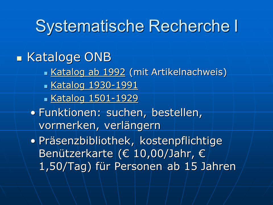 Systematische Recherche I Kataloge ONB Kataloge ONB Katalog ab 1992 (mit Artikelnachweis) Katalog ab 1992 (mit Artikelnachweis) Katalog ab 1992 Katalo