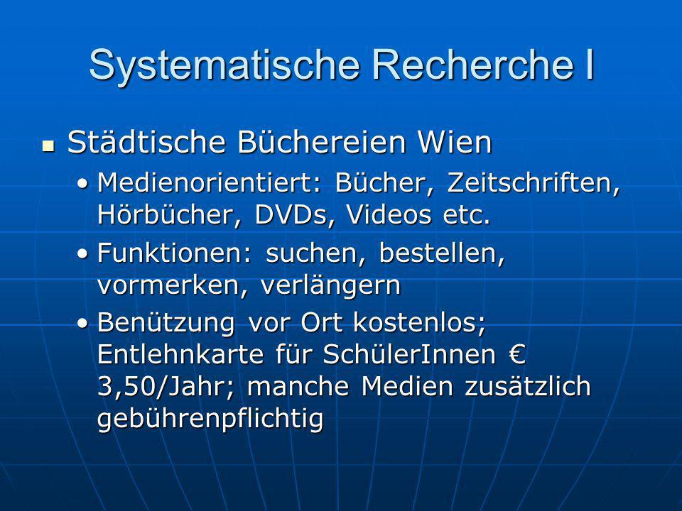 Systematische Recherche I Städtische Büchereien Wien Städtische Büchereien Wien Medienorientiert: Bücher, Zeitschriften, Hörbücher, DVDs, Videos etc.M