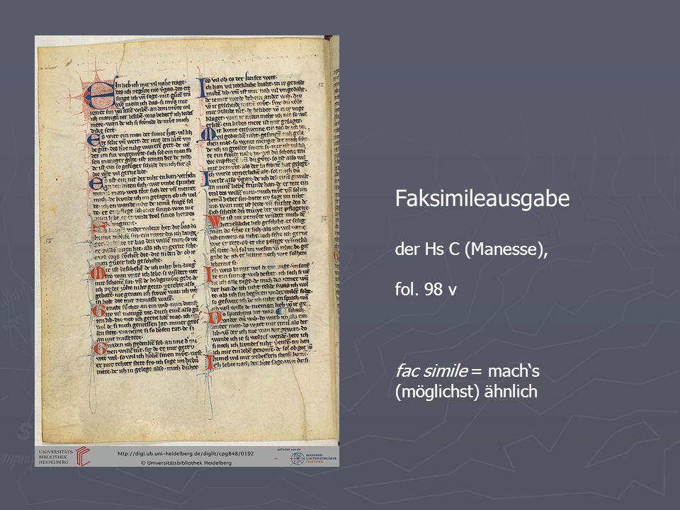 Faksimileausgabe der Hs C (Manesse), fol. 98 v fac simile = mach's (möglichst) ähnlich