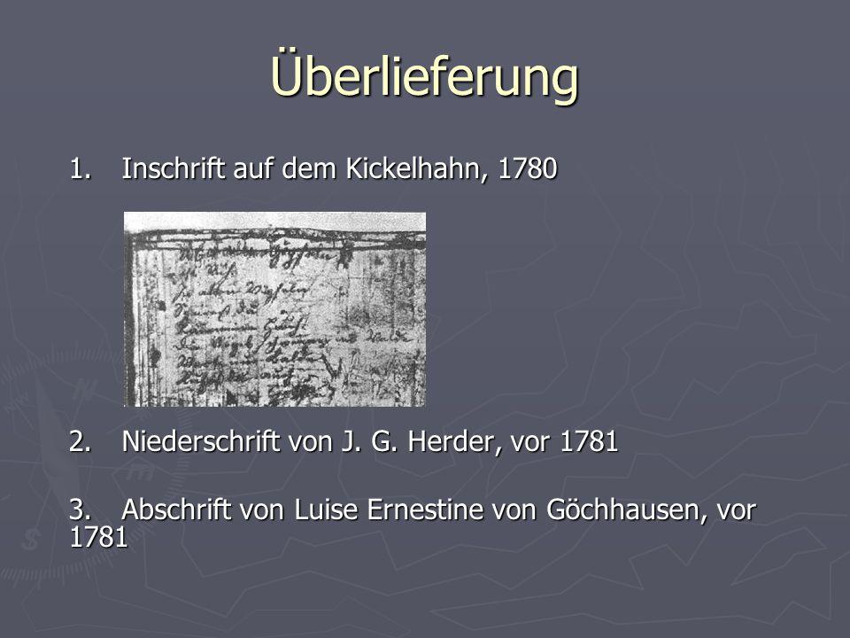 Überlieferung 1. Inschrift auf dem Kickelhahn, 1780 2.Niederschrift von J. G. Herder, vor 1781 3. Abschrift von Luise Ernestine von Göchhausen, vor 17