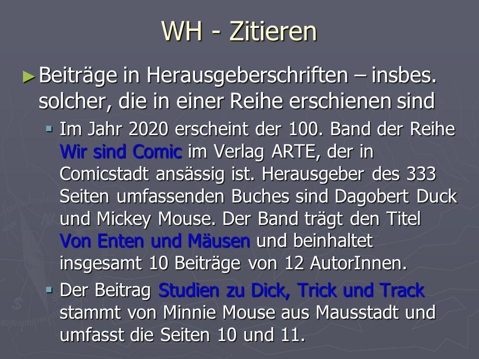 WH - Zitieren ► Beiträge in Herausgeberschriften – insbes. solcher, die in einer Reihe erschienen sind  Im Jahr 2020 erscheint der 100. Band der Reih