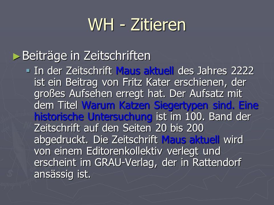 WH - Zitieren ► Beiträge in Zeitschriften  In der Zeitschrift Maus aktuell des Jahres 2222 ist ein Beitrag von Fritz Kater erschienen, der großes Auf