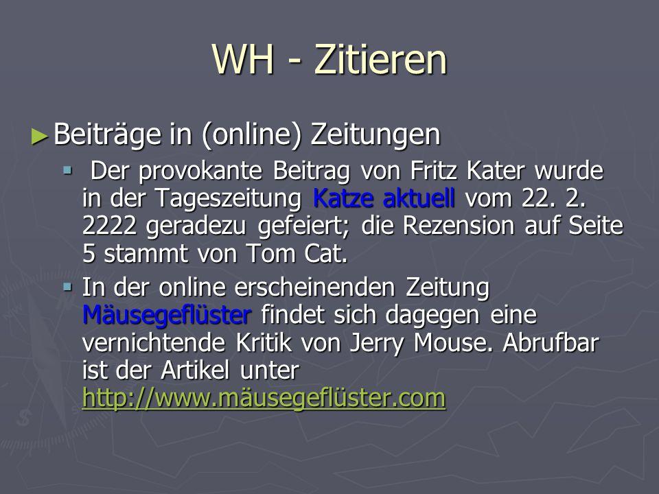 WH - Zitieren ► Beiträge in (online) Zeitungen  Der provokante Beitrag von Fritz Kater wurde in der Tageszeitung Katze aktuell vom 22. 2. 2222 gerade