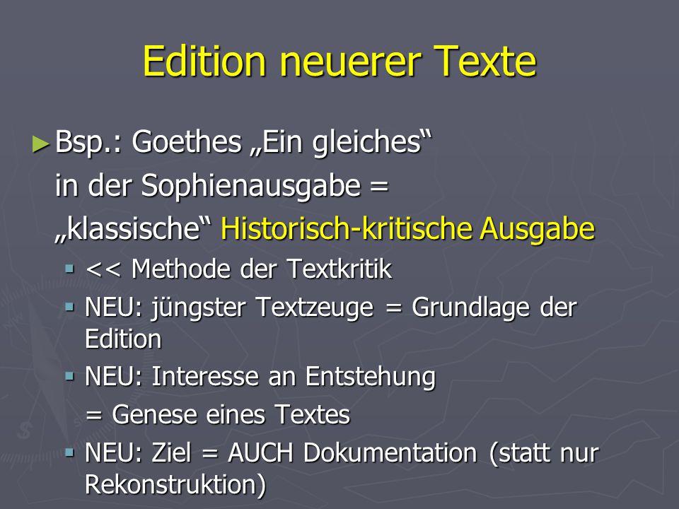 """Edition neuerer Texte ► Bsp.: Goethes """"Ein gleiches"""" in der Sophienausgabe = """"klassische"""" Historisch-kritische Ausgabe  << Methode der Textkritik  N"""