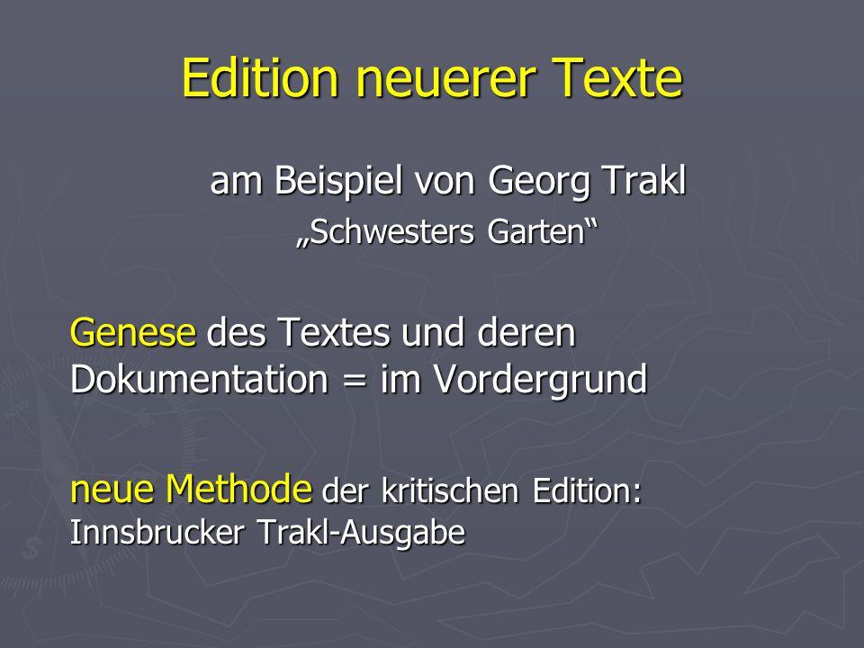 """Edition neuerer Texte am Beispiel von Georg Trakl """"Schwesters Garten"""" Genese des Textes und deren Dokumentation = im Vordergrund neue Methode der krit"""