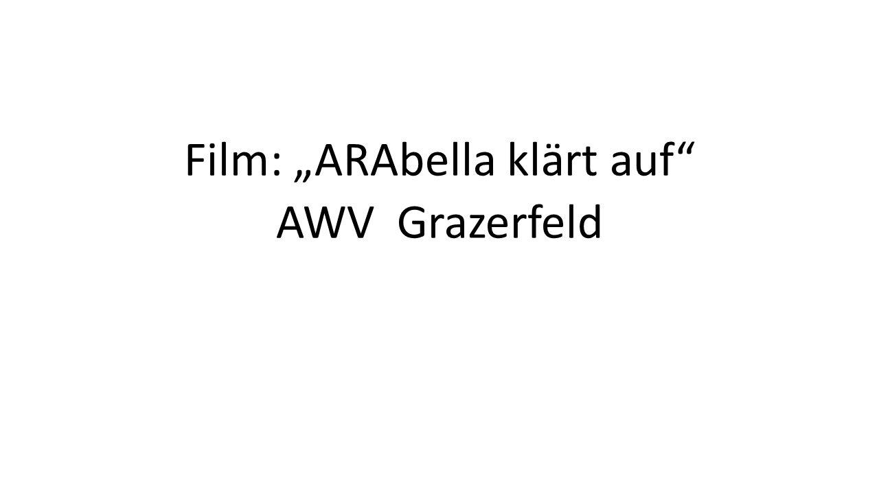 """Film: """"ARAbella klärt auf AWV Grazerfeld"""