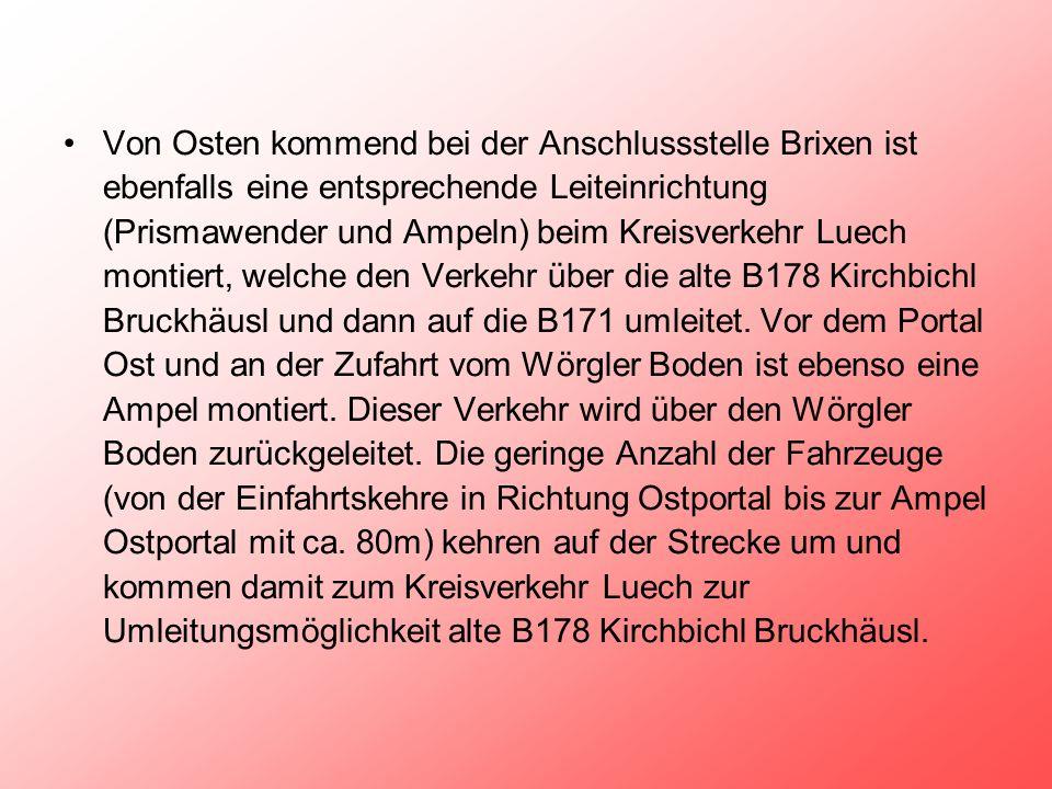 Von Osten kommend bei der Anschlussstelle Brixen ist ebenfalls eine entsprechende Leiteinrichtung (Prismawender und Ampeln) beim Kreisverkehr Luech mo