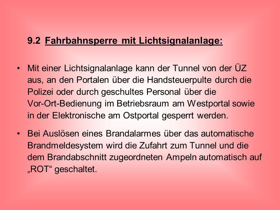 9.2Fahrbahnsperre mit Lichtsignalanlage: Mit einer Lichtsignalanlage kann der Tunnel von der ÜZ aus, an den Portalen über die Handsteuerpulte durch di