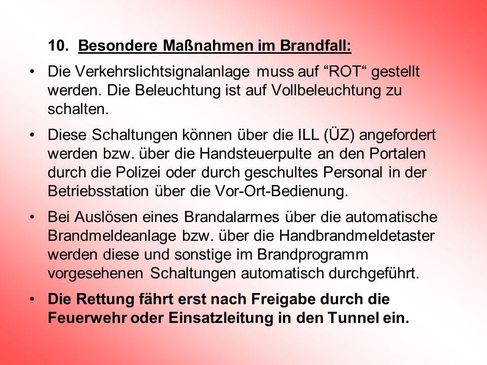 """10.Besondere Maßnahmen im Brandfall: Die Verkehrslichtsignalanlage muss auf """"ROT"""" gestellt werden. Die Beleuchtung ist auf Vollbeleuchtung zu schalten"""