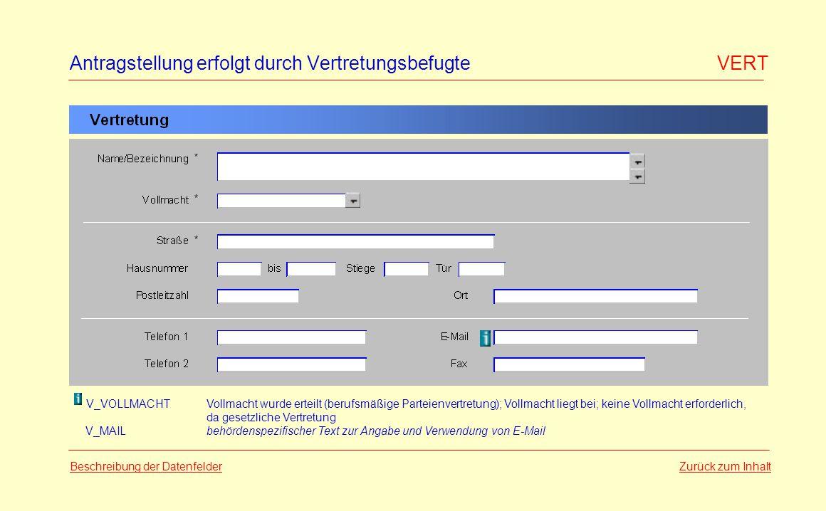 Antragstellung erfolgt durch Vertretungsbefugte VERT Zurück zum InhaltBeschreibung der Datenfelder V_VOLLMACHTVollmacht wurde erteilt (berufsmäßige Pa