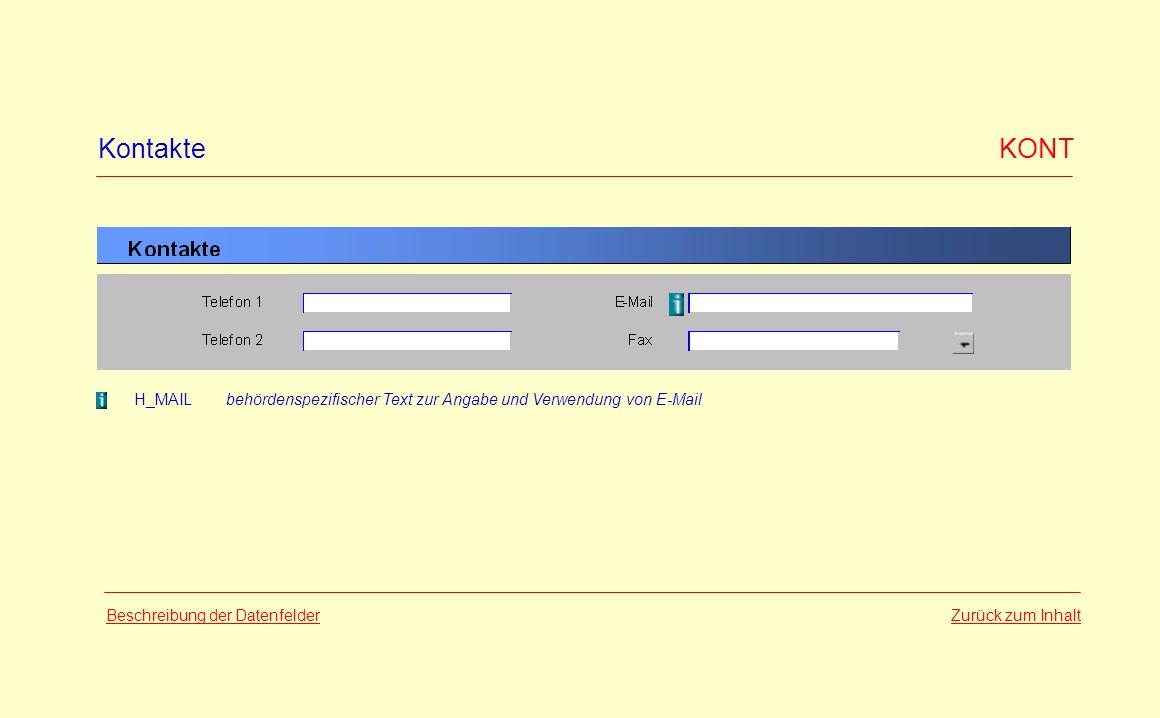 Kontakte KONT H_MAILbehördenspezifischer Text zur Angabe und Verwendung von E-Mail Beschreibung der Datenfelder Zurück zum Inhalt