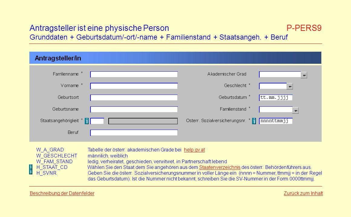Beschreibung der Datenfelder für physische Personen Daten Normierte Bezeichnung im Formular LayoutEingabeSpeichernWertebereichFeldhilfeAnm.