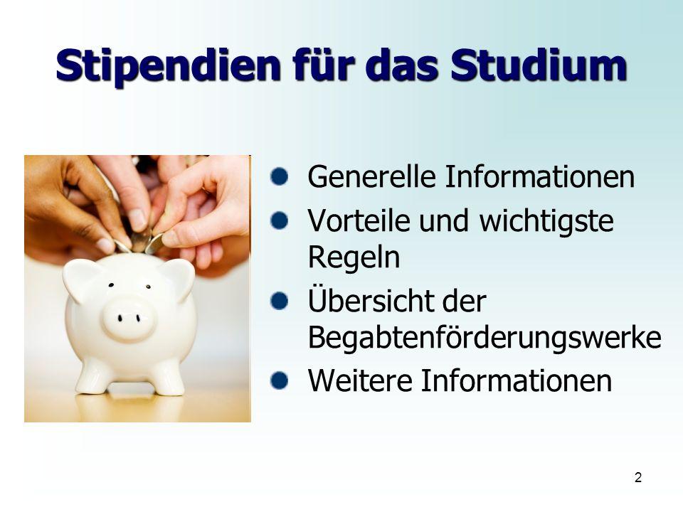 2 Stipendien für das Studium Generelle Informationen Vorteile und wichtigste Regeln Übersicht der Begabtenförderungswerke Weitere Informationen