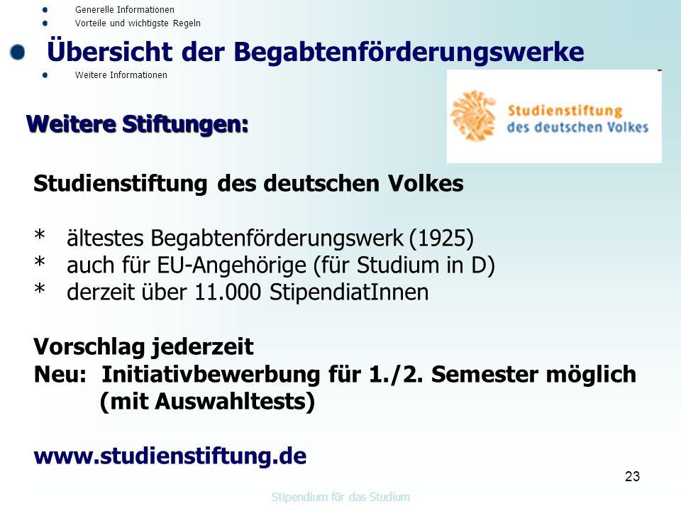 23 Studienstiftung des deutschen Volkes * ältestes Begabtenförderungswerk (1925) * auch für EU-Angehörige (für Studium in D) * derzeit über 11.000 StipendiatInnen Vorschlag jederzeit Neu: Initiativbewerbung für 1./2.