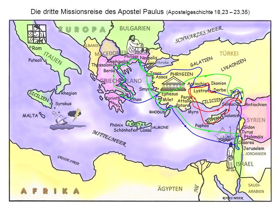Die Reise des Apostel Paulus nach Rom (Apostelgeschichte 21,27 – 28,31) Samothrake