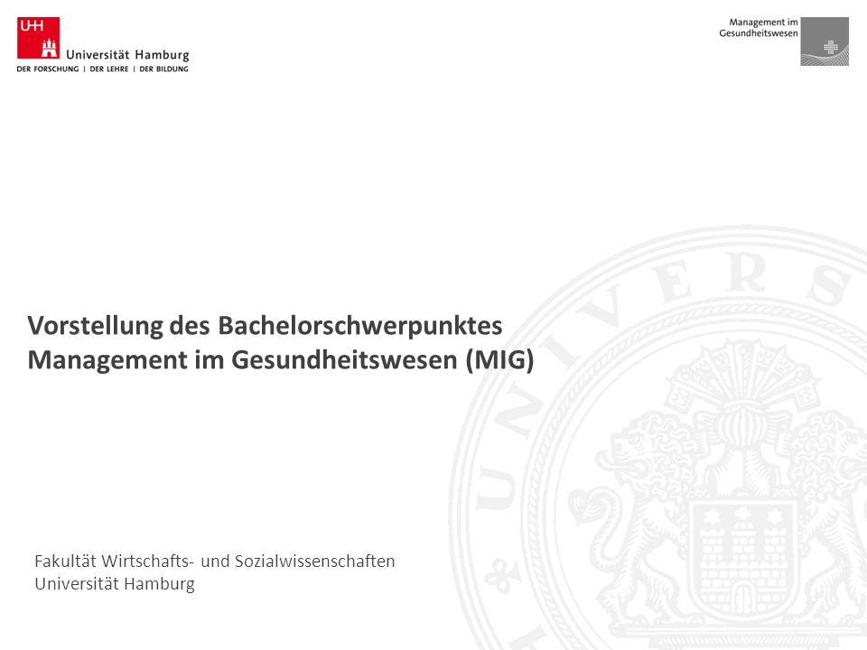 Lehrstuhl für Management im Gesundheitswesen Fakultät Wirtschafts- und Sozialwissenschaften Universität Hamburg Vorstellung des Bachelorschwerpunktes