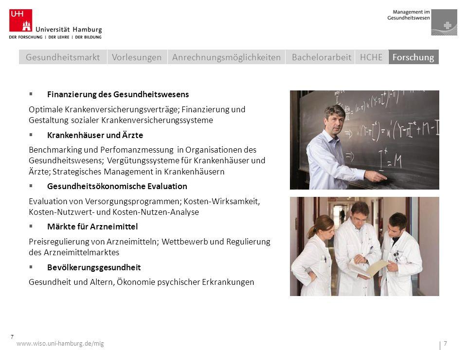 www.wiso.uni-hamburg.de/mig 7 7 Anrechnungsmöglichkeiten GesundheitsmarktVorlesungenBachelorarbeit HCHEForschung  Finanzierung des Gesundheitswesens