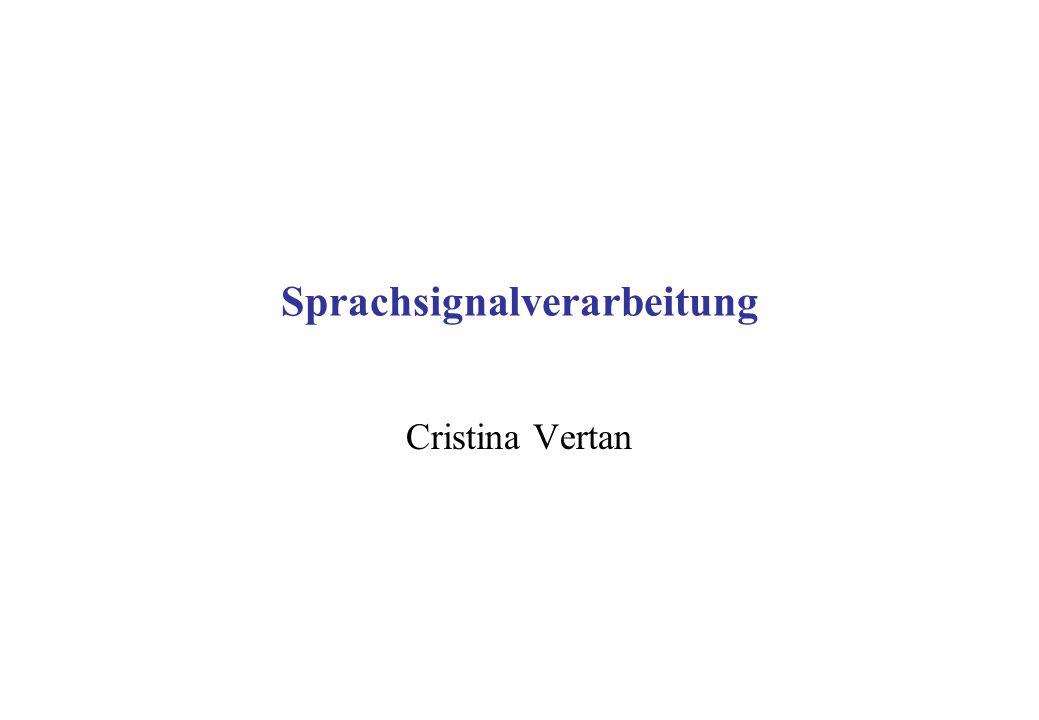 Sprachsignalverarbeitung Cristina Vertan