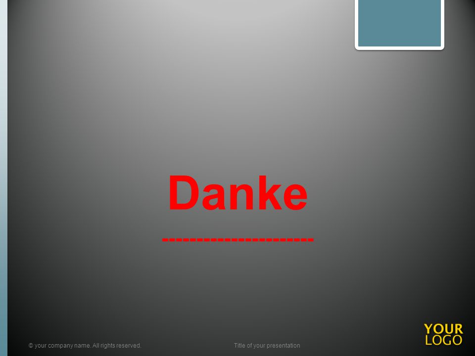 Danke ---------------------- © your company name. All rights reserved.Title of your presentation