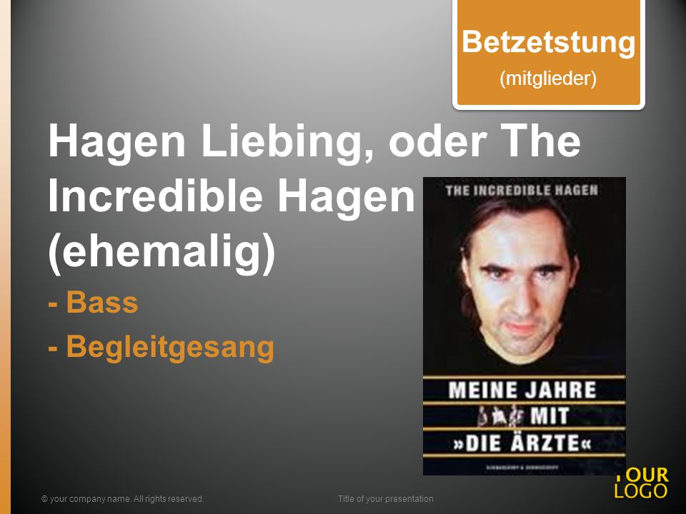 Hagen Liebing, oder The Incredible Hagen (ehemalig) - Bass - Begleitgesang © your company name.