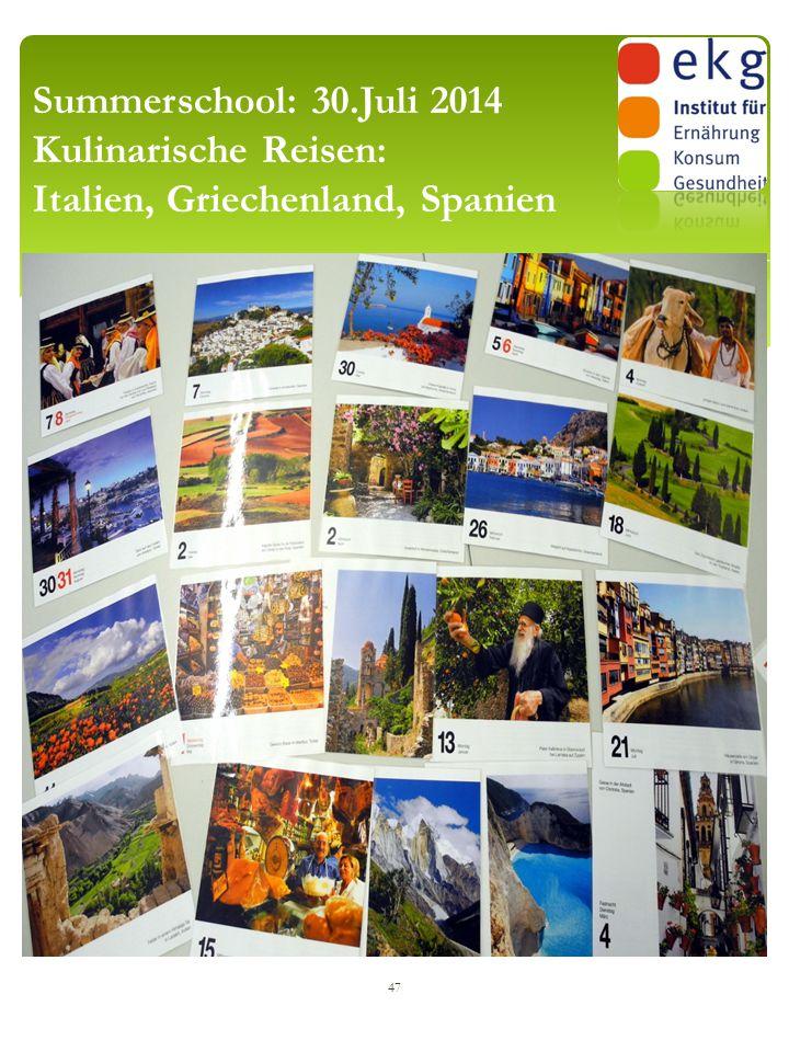 47 Summerschool: 30.Juli 2014 Kulinarische Reisen: Italien, Griechenland, Spanien