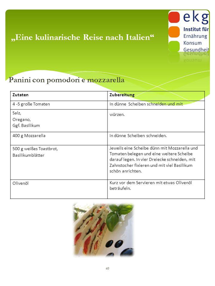 """Panini con pomodori e mozzarella 49 """"Eine kulinarische Reise nach Italien"""" ZutatenZutatenZubereitung 4 -5 große TomatenIn dünne Scheiben schneiden und"""