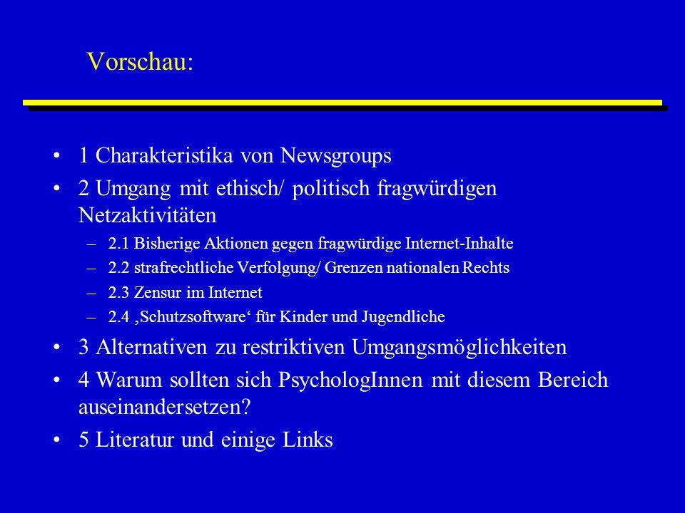 Vorschau: 1 Charakteristika von Newsgroups 2 Umgang mit ethisch/ politisch fragwürdigen Netzaktivitäten –2.1 Bisherige Aktionen gegen fragwürdige Inte