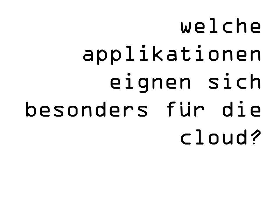 welche applikationen eignen sich besonders für die cloud