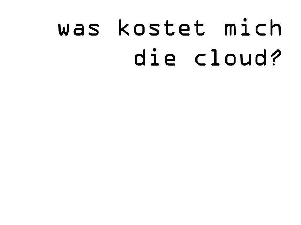 was kostet mich die cloud?