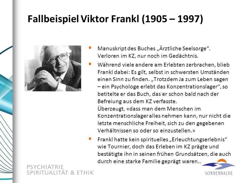 """Fallbeispiel Viktor Frankl (1905 – 1997)  Manuskript des Buches """"Ärztliche Seelsorge"""". Verloren im KZ, nur noch im Gedächtnis.  Während viele andere"""