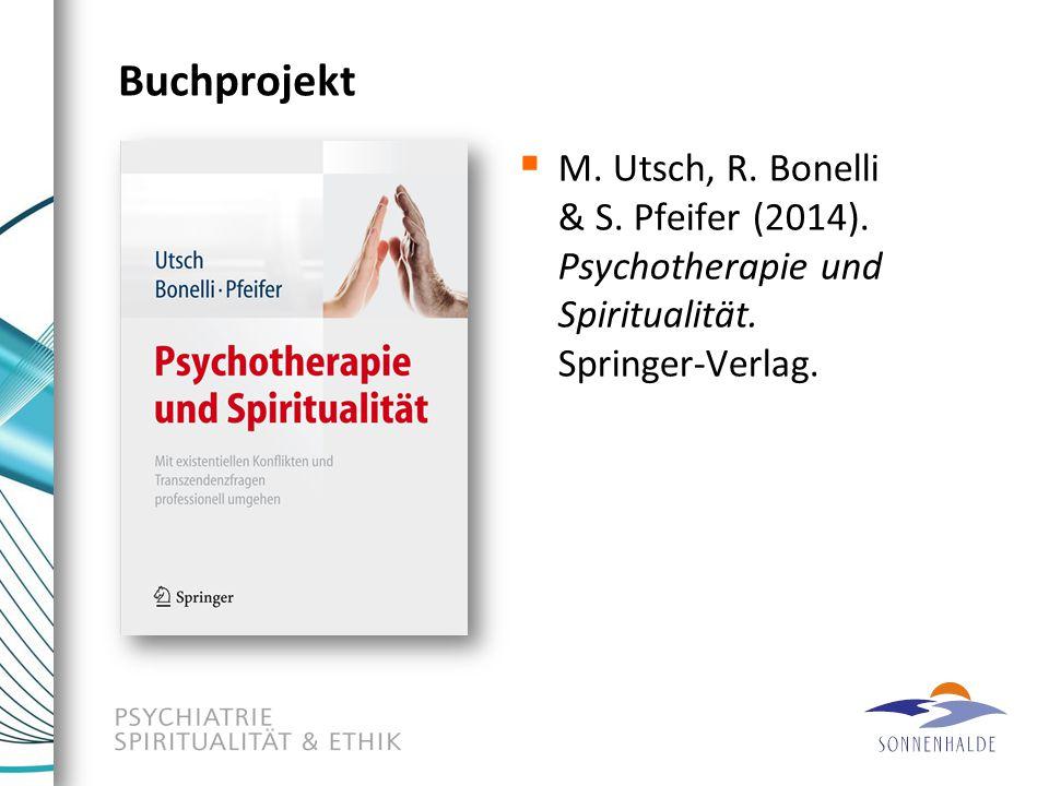 Buchprojekt  M. Utsch, R. Bonelli & S. Pfeifer (2014). Psychotherapie und Spiritualität. Springer-Verlag.