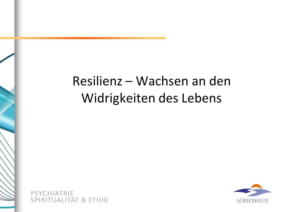 Resilienz – Wachsen an den Widrigkeiten des Lebens