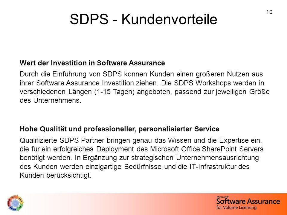 10 SDPS - Kundenvorteile Wert der Investition in Software Assurance Durch die Einführung von SDPS können Kunden einen größeren Nutzen aus ihrer Softwa