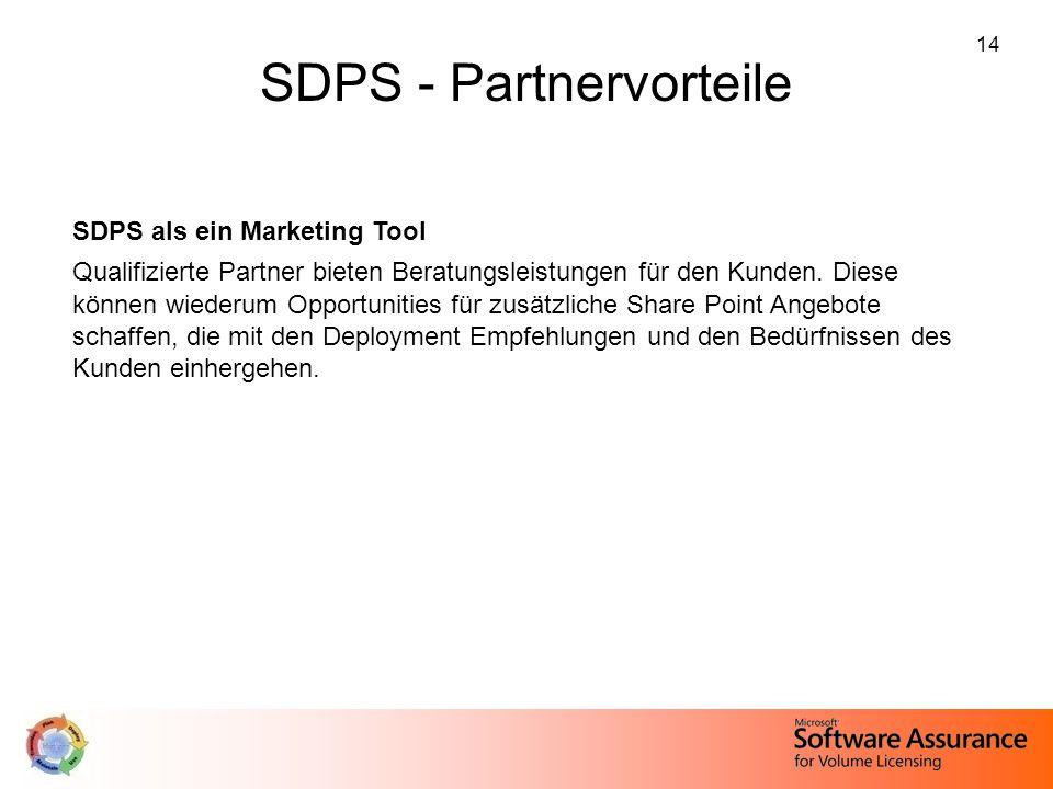14 SDPS - Partnervorteile SDPS als ein Marketing Tool Qualifizierte Partner bieten Beratungsleistungen für den Kunden. Diese können wiederum Opportuni