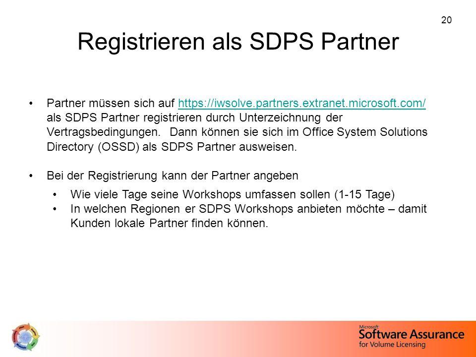 20 Registrieren als SDPS Partner Partner müssen sich auf https://iwsolve.partners.extranet.microsoft.com/ als SDPS Partner registrieren durch Unterzei
