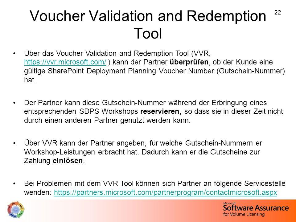 22 Voucher Validation and Redemption Tool Über das Voucher Validation and Redemption Tool (VVR, https://vvr.microsoft.com/ ) kann der Partner überprüf