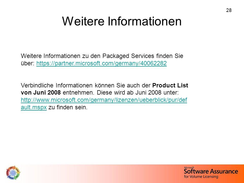 28 Weitere Informationen Weitere Informationen zu den Packaged Services finden Sie über: https://partner.microsoft.com/germany/40062282https://partner